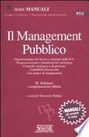 Il management pubblico. Organizzazione del lavoro e strategie della P.A. Programmazione e pianificazione strategica. Controllo strategico e di gestione...