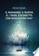 """Il Manager, il Budda e... """"Quel fischietto che non suonò mai"""""""