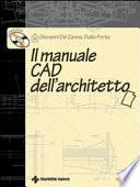 Il manuale CAD dell'architetto. Con CD-ROM