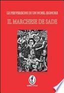 Il marchese de Sade. La perversione di un nobil signore
