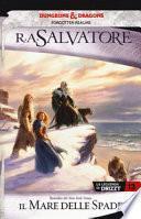 Il mare delle spade. La leggenda di Drizzt. Forgotten Realms