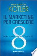 Il marketing per crescere. 8 percorsi per vincere