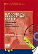 Il marketing per lo studio legale. Con CD-ROM