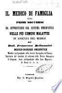Il medico di famiglia, ossia Primi soccorsi da apprestarsi col sistema omeopatico nelle più comuni malattie in assenza del medico del dott. Francesco Belluomini