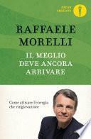 Il meglio deve ancora arrivare (Raffaele Morelli)