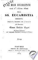Il mese eucaristico, ossia L'anima divota della SS. Eucaristia operetta utile si a' religiosi che a' secolari del sacerdote Giovan Battista Pagani