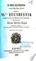 Il mese eucaristico ossia l'anima divota della SS.ma Eucaristia...