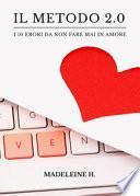 Il metodo 2.0. I 10 errori da non fare mai in amore