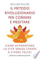 Il metodo rivoluzionario per correre e meditare