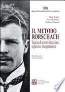 Il metodo Rorschach. Tecnica di somministrazione, siglatura e interpretazione