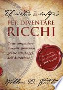 Il metodo scientifico per diventare ricchi (Il libro che ha ispirato The Secret)