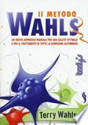 Il metodo Wahls. Un nuovo approccio radicale per una salute ottimale e per il trattamento di tutte le condizioni autoimmuni