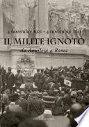Il Milite Ignoto. Da Aquileia a Roma