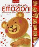 Il mio grande libro delle emozioni. Piccole grandi storie di emozioni e sentimenti. Ediz. a colori