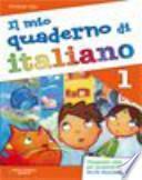 Il mio quaderno di italiano. Per la Scuola elementare