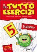 Il mio tutto esercizi italiano. Per la Scuola elementare