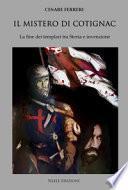 Il mistero di Cotignac. La fine dei templari tra storia e invenzione