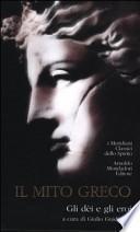 Il mito greco. Gli dèi e gli eroi