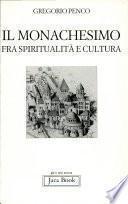 Il monachesimo fra spiritualità e cultura