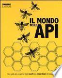 Il mondo delle api. Ediz. a colori
