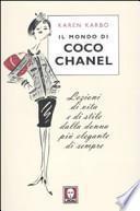 Il mondo di Coco Chanel. Lezioni di vita e di stile dalla donna più elegante di sempre