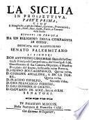 Il Mongibello, e gli altri Monti, Caverne, Promontorij, Liti, Porti, Seni, Golfi, Fiumi, e Torrenti della Sicilia