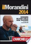 Il Morandini 2014. Dizionario dei film e delle serie televisive