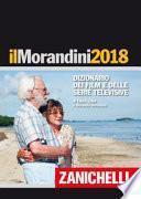 Il Morandini 2018. Dizionario dei film e delle serie televisive