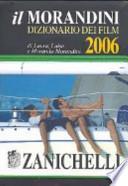 Il Morandini. Dizionario dei film 2006. Con CD-ROM