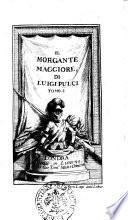 Il Morgante Maggiore di Luigi Pulci, tomo 1. [-3.]