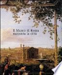 Il Museo di Roma racconta la città