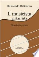 Il musicista chitarrista. Metodo di armonia