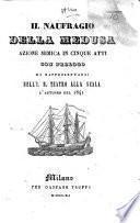 Il Naufragio della Medusa. Azione mimica in cinque atti con prologo, da rappresentarsi nell'I. R. Teatro alla Scala l'autunno del 1841