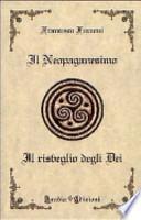 Il neopaganesimo. Il risveglio degli dei