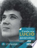 Il nostro caro Lucio