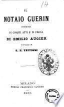 Il notaio Guerin commedia in cinque atti e in prosa di Emilio Augier