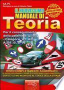 Il nuovissimo manuale di teoria della patente auto. Manuale di teoria per il conseguimento della patente di guida categorie A1, A2, A, B1, B+96