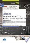 Il nuovo concorso a cattedra. Classi A043, A050, A051, A052 italiano nella scuola secondaria. Manuale per la preparazione alle prove scritte e orali