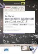 Il nuovo concorso a cattedra. Le nuove indicazioni nazionali per il curricolo 2012