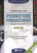 Il nuovo esame per promotore finanziario. Manuale di preparazione