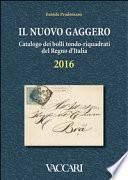 Il nuovo Gaggero. Catalogo dei bolli tondo-riquadrati del Regno d'Italia