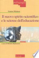 Il nuovo spirito scientifico e le scienze dell'educazione