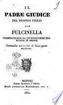 Il padre giudice del proprio figlio con Pulcinella perseguitato da un ripostiere suo rivale in amore commedia novissima di buon gusto moderno