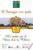 Il paesaggio con gusto. 100 ricette per il Parco Sud Milano