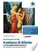 Il palazzo di Atlante. Le meraviglie della letteratura. Ediz. blu. Per il triennio delle Scuole superiori
