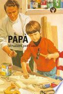 Il papà. Istruzioni per l'uso