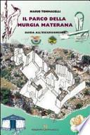 Il parco della Murgia materana. Guida all'escursionismo. Con carta