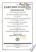 Il Parnasso italiano, ovvero: L'Orlando inamorato di Matteo Maria Bolardo. Il Decamerone di Giovanni Boccaccio. La secchia rapita di Alessandro Tassoni. Le rime de Michelagnolo Buonarroti