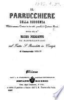 Il Parrucchiere della reggenza. Melodramma comico ... Musica del Mo. Carlo Pedrotti. Da rappresentarsi nel Teatro S. Benedetto in Venezia il carnevale 1852-53. [A libretto.]
