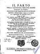 IL PARTO DELLA SANTISSIMA VERGINE MADRE Vaticinato da profeti, Annonziato da gli Angeli, & Adorato dal Mondo